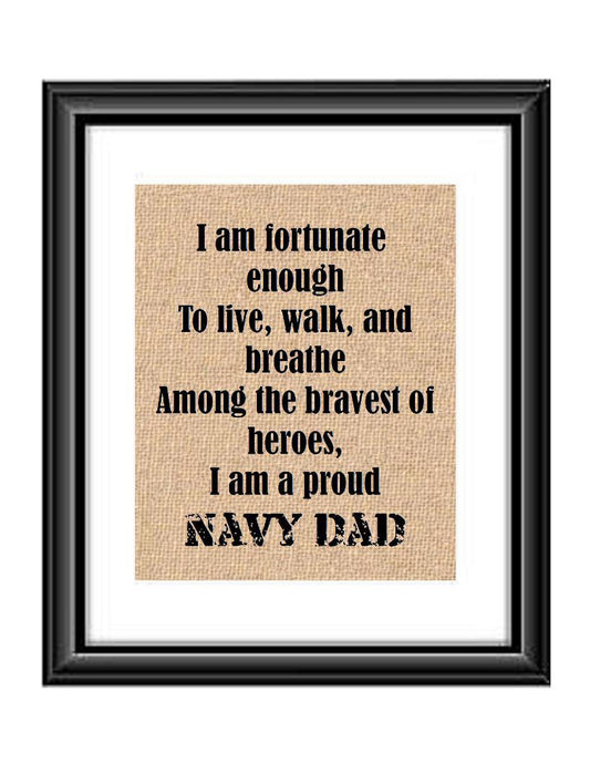 Show that special Navy son or daughter just how proud of them you are with this Burlap or Cotton print, with the following saying