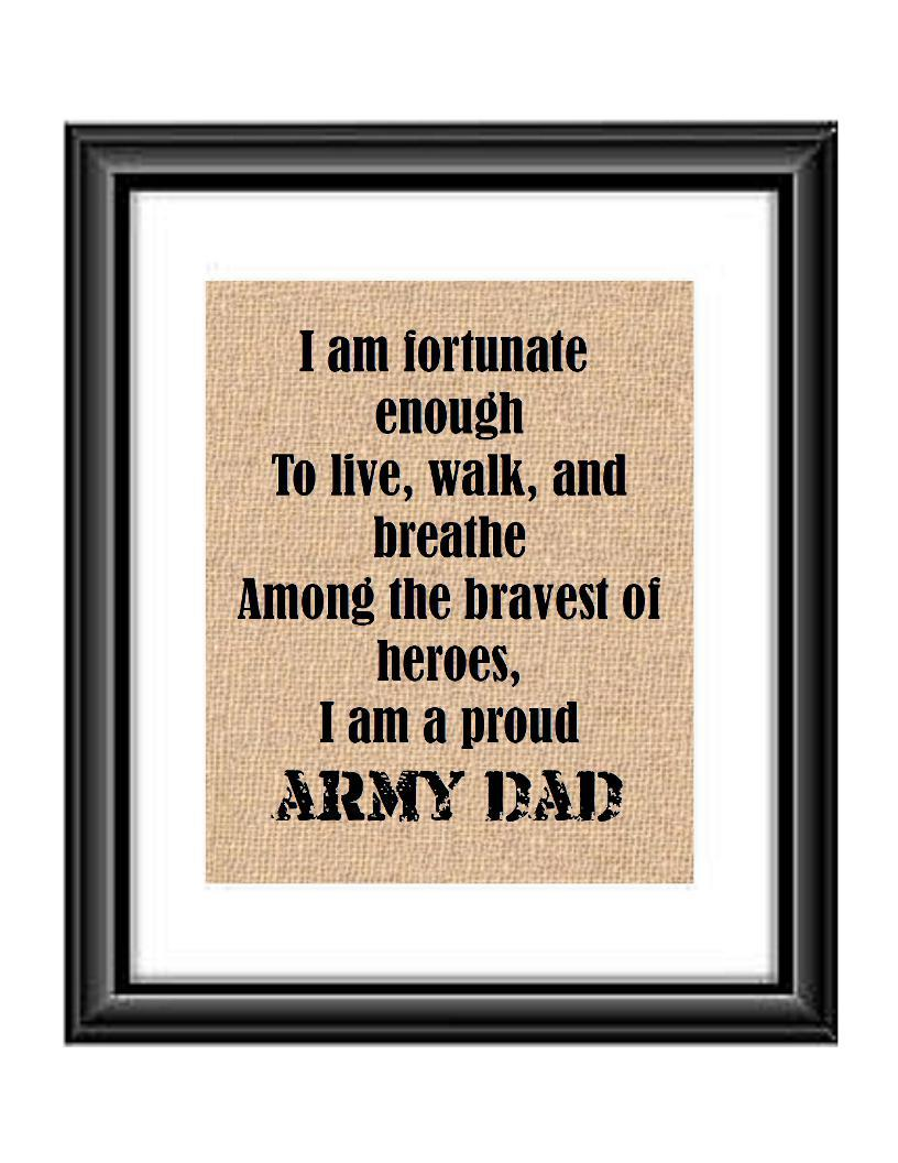 Show that special army son or daughter just how proud of them you are with this Burlap or Cotton print, with the following saying