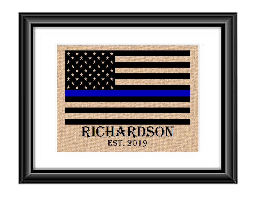 This is the perfect Print to show your support for that special police officer in your life. They put their life on the line everyday to protect and serve and this will show them just how much that means to you.  Thin Blue Line American Flag Personalized Police Officer Burlap or Cotton Print