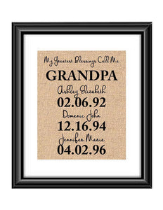 This handmade burlap print is the perfect gift for GRANDPA, Papa, Mimi, Mom, Dad, Nana, Grandma - whatever you call that special person in your life! Ideal for many occasions like Christmas, Mother's Day, Father's Day, birthdays, any holidays, and more.  My Greatest Blessings Call Me GRANDPA Burlap or Cotton Personalized Print