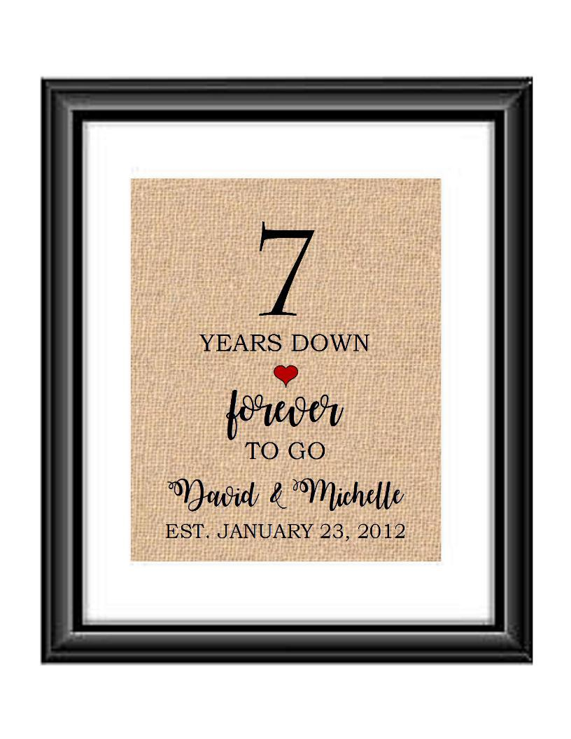 7 Years down forever to go is a personalized anniversary print to show that special loved one just how much you appreciate them. This makes for the perfect gift for your husband, wife, partents or any other couple celebrating 7 years!  7 Years Down Forever to Go Personalized Anniversary Burlap or Cotton Print
