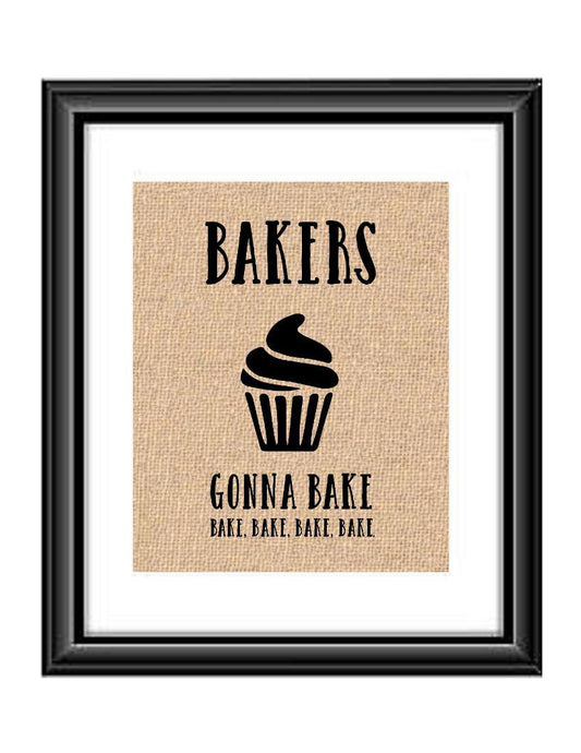 Bakers Gonna Bake Cupcake Burlap or Cotton Print