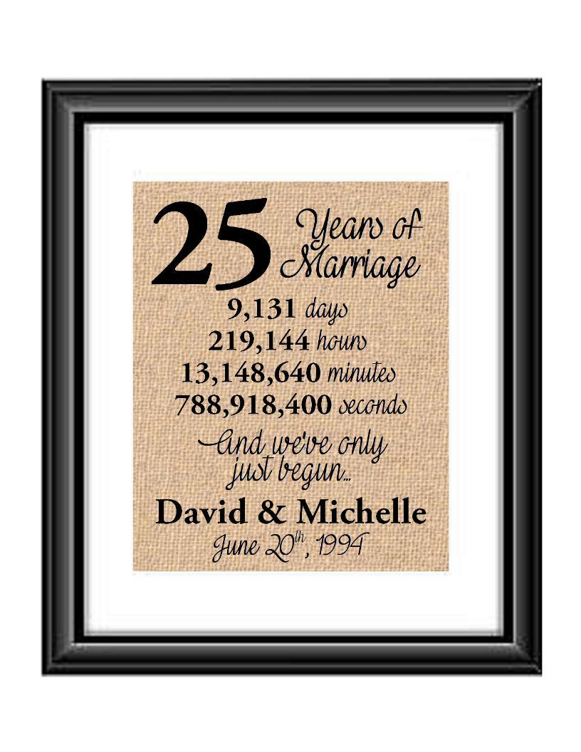 This is the perfect 25 year anniversary gift for that special lady or gentleman in your life. This particular print also makes a great wedding gift for that special couple.  25 Years of Marriage And We've Only Just Begun Anniversary Burlap or Cotton Personalized Print