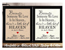Because someone we Love is in Heaven Sympathy Memorial Burlap or Cotton Personalized Print