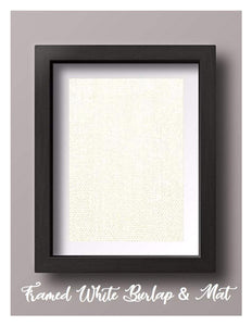 Framed White Burlap with Mat