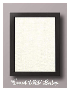 Framed White Burlap