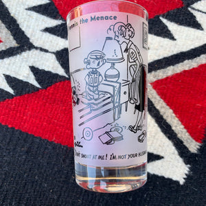 Vintage 'Don't shout at me I'm not your husband' Dennis the Menace Glass