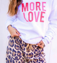 Load image into Gallery viewer, More Love Sweatshirt Top