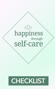 Happiness Through Self-Care: Checklist