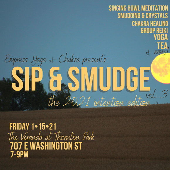 Sip & Smudge vol. 3: the 2021 Intention Edition