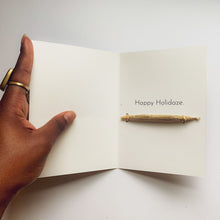 Load image into Gallery viewer, Happy Holidaze Greeting Card