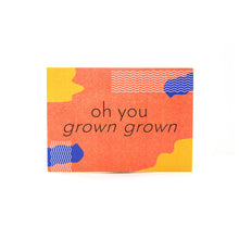 Load image into Gallery viewer, Grown Grown Birthday Card