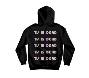'TV is Dead' Limited Edition Hoodie