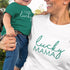 I Got Lucky and Lucky Mama - Matching T-Shirts for Mommy and Kids