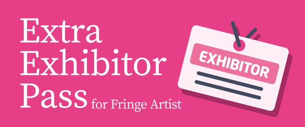Extra Exhibitor Pass for Fringe Table
