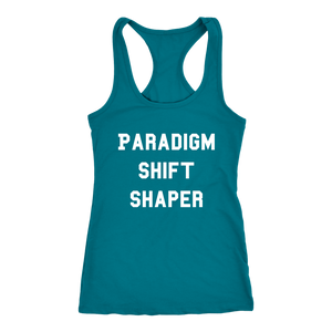 Women's Paradigm Shift Shaper T Shirt  - White Text