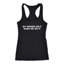 Load image into Gallery viewer, Women's My Higher Self Made Me Do It - White Text