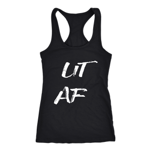 Women's Lit AF T Shirt  - White Text