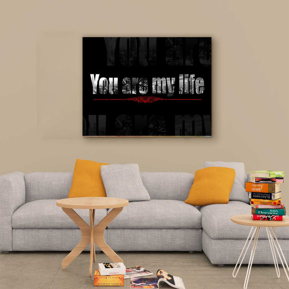 """You Are My Life""  Wall Art For Couple"