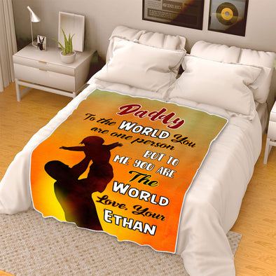 """Daddy To Me You Are The World"" Customized Blanket For Dad"