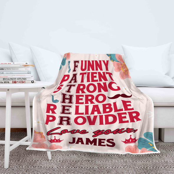"""Funny, Patient, Strong, Hero, Reliable, Provider"" Customized Blanket For Dad"