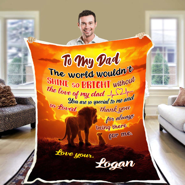 """To My Dad Thank You For Always Being There ""- Personalized Blanket"