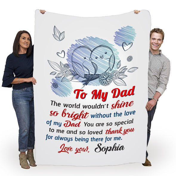 """To My Dad Thank You For Always Being There For Me"" Customized Blanket"