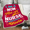 """I Am A Mom And A Nurse Nothing Scares Me"" Customized Blanket"
