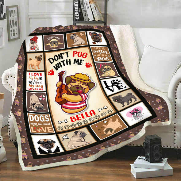 """Don't Pug With Me"" Customized Blanket For Dog"