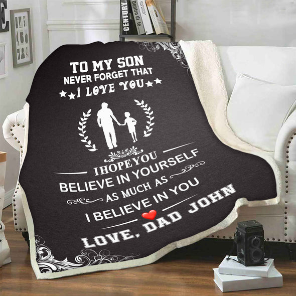 """To My Son- Never Forget That I Love You"" Customized Blanket For Son"