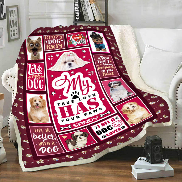"""My True Love Has Four Paws"" Customized Blanket For Dogs"