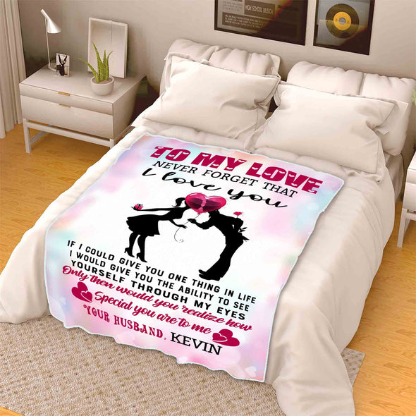 """To My Love- Never Forget That I Love You"" Customized Blanket For Wife"