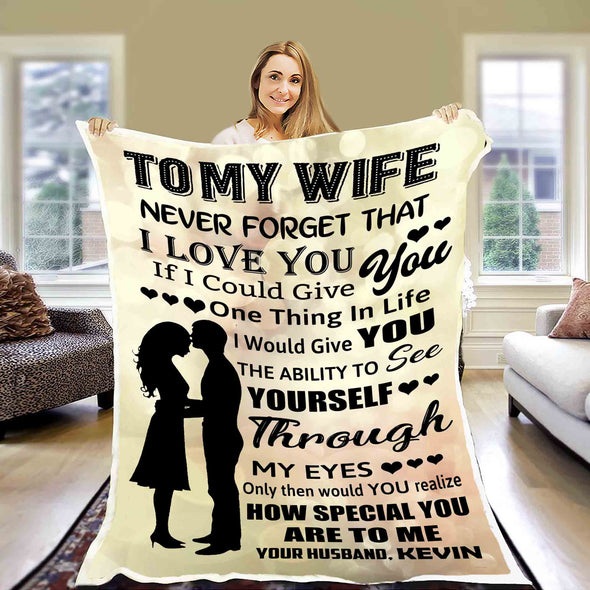 """I Would Give You The Ability To See Yourself Through My Eyes"" Customized Blanket For Wife"