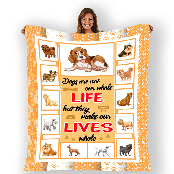 """Dogs Are Not Our Whole Life But They Make Our Lives whole"" Fleece Blanket"
