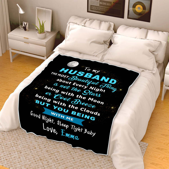 """To My Husband The Most Beautiful Thing"" Customized Blanket For Husband"