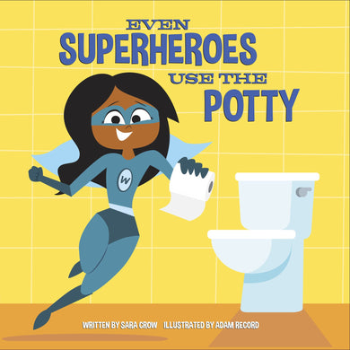 Even Superheros Use the Potty