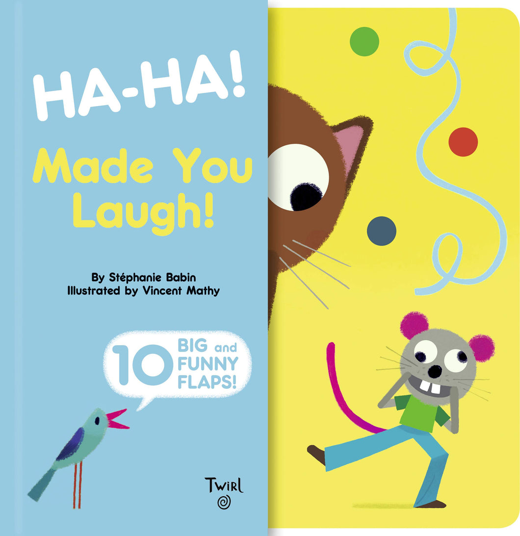 Ha-ha! Made You Laugh!: Includes 10 Big and Funny Flaps