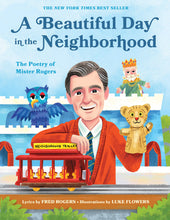 Load image into Gallery viewer, A Beautiful Day in the Neighbourhood - The Poetry of Mister Rogers