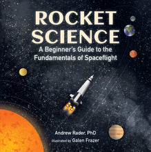 Load image into Gallery viewer, Rocket Science: A Beginner's Guide to the Fundamentals of Spaceflight
