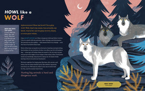 Howl like a Wolf! Learn to Think, Move, and Act Like 15 Amazing Animals
