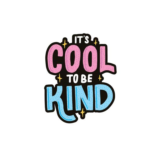 COOL TO BE KIND VINYL STICKERS