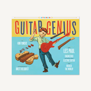 Guitar Genius How Les Paul Engineered the Solid-Body Electric Guitar and Rocked the World