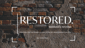 Restored Women's Retreat