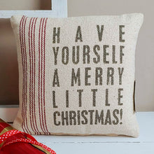 Load image into Gallery viewer, Have Yourself A Merry Little Christmas Accent Pillow - Cottage and Thistle