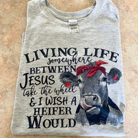 Jesus Take The Wheel - I Wish A Heifer Would - Graphic Tee - Funny T-Shirt - Women's Gift