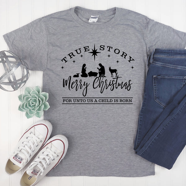 True Story - Nativity Scene - Christmas - Graphic Tee - Adult Gift