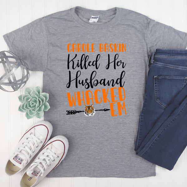 Killed Her Husband - Graphic Tee - Adult Gift - Funny Shirt