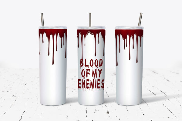 Blood of my Enemies - 20oz Tumbler - With Straw - Stainless Steel - True Crime Gift
