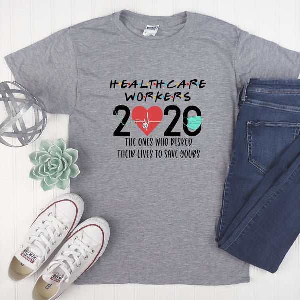2020 - Healthcare Heroes - Friends - Graphic Tee - Adult Gift - Healthcare Gift
