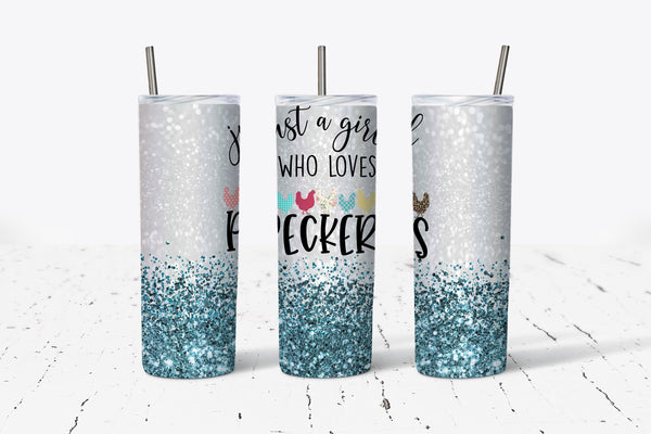 Just a Girl Who Love Peckers - Teal Glitter - 20oz Stainless Steel Tumbler - With Straw - Chicken Lady - Farm Life